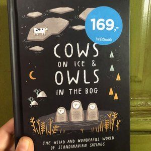 Cows on Ice and Owls in the Bog - Illustrated